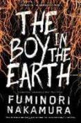 THE BOY IN THE EARTH - 9781616958954 - FUMINORI NAKAMURA