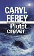 plutot crever-caryl ferey-9782072706554