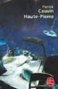 HAUTE-PIERRE - 9782253041054 - PATRICK CAUVIN