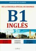 APROBAR MI EXAMEN. NIVEL BASICO DE INGLES  DE LA EOI. B1: 60 EJERCICIOS CORREGIBLES - 9782955142554 - VV.AA.