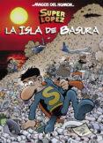superlópez: la isla de basura (magos del humor 197)-9788402421654