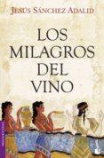 LOS MILAGROS DEL VINO - 9788408104254 - JESUS SANCHEZ ADALID