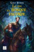 LO QUE EL BOSQUE ESCONDE - 9788408182054 - GEMA BONNIN SANCHEZ