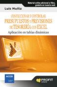 CONFECCIONAR Y CONTROLAR PRESUPUESTOS Y PREVISIONES DE TESORERIA CON EXCEL: APLICACION EN TABLAS DINAMICAS (INCLUYE CD-ROM APLICACION) - 9788415330554 - LUIS MUÑIZ
