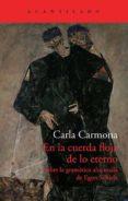 EN LA CUERDA FLOJA DE LO ETERNO - 9788415689454 - CARLA CARMONA