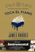 TOCA EL PIANO (CAT): INTERPRETA BACH EN SIS SETMANES - 9788416290154 - JAMES RHODES