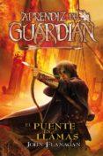 EL PUENTE EN LLAMAS (APRENDIZ DE GUARDIAN 2) - 9788416387854 - JOHN FLANAGAN