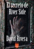 EL SECRETO DE RIVER SIDE - 9788416523054 - DAVID RIVERA