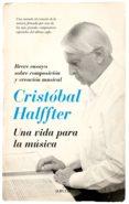 CRISTOBAL HALFFTER. UNA VIDA PARA LA MUSICA - 9788416776054 - CRISTOBAL HALFFTER