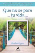 QUE NO SE PARE TU VIDA - 9788417208554 - ALMUDENA REGUERO SAA