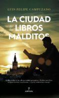 la ciudad de los libros malditos-luis felipe campuzano-9788417229054