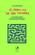 SÍ PERO NO DE ESA MANERA - 9788417318154 - LUIS CHIOZZA