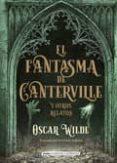 EL FANTASMA DE CANTERVILLE Y OTROS RELATOS - 9788417430054 - OSCAR WILDE