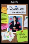 te juro que me amarás (ebook)-fabiola arellano-9788417540654