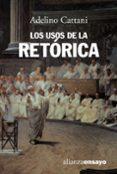 LOS USOS DE LA RETORICA - 9788420636054 - ADELINO CATTANI