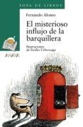 EL MISTERIOSO INFLUJO DE LA BARQUILLERA - 9788420792354 - FERNANDO ALONSO