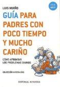 GUIA PARA PADRES CON POCO TIEMPO Y MUCHO CARIÑO - 9788426135254 - LUIS MUIÑO