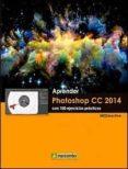 APRENDER PHOTOSHOP CC 2014 CON 100 EJERCICIOS PRÁCTICOS - 9788426721754 - VV.AA.