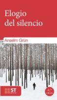 ELOGIO DEL SILENCIO - 9788429315554 - ANSELM GRUN