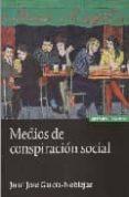 MEDIOS DE CONSPIRACION SOCIAL - 9788431324254 - JUAN JOSE GARCIA-NOBLEJAS