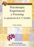 psicoterapia experiencial y focusing la aportacion de e. t. gendl in-carlos alemany briz-9788433011954