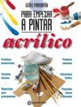 Descarga gratuita de la colección de audiolibros. GUÍAS PARRAMÓN PARA EMPEZAR A PINTAR. ACRÍLICO in Spanish