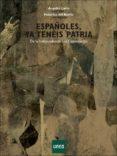 españoles, ya tenéis patria. de la independencia a la constitución (ebook)-angeles lario-9788436271454