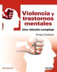 VIOLENCIA Y TRASTORNOS MENTALES: UNA RELACION COMPLEJA - 9788436839654 - ENRIQUE ECHEBURUA ODRIOZOLA