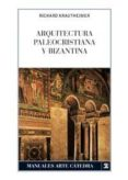 ARQUITECTURA PALEOCRISTIANA Y BIZANTINA (3ª ED.) - 9788437604954 - RICHARD KRAUTHEIMER