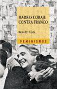 madres coraje contra franco-mercedes yusta rodrigo-9788437626154