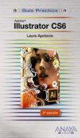 ILLUSTRATOR CS6 (GUIAS PRACTICAS) - 9788441532854 - LAURA APOLONIO