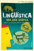 LINGÜISTICA: UNA GUIA GRAFICA: TODO LO QUE NECESITAS SABER EN 100 IMAGENES - 9788449324154 - R.L. TRASK