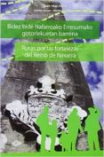 bidez bide nafarroako erresumako gotorlekuetan barrena = rutas po r las fortalezas del reino de navarra (ed. bilingüe euskera-castellano)-juan mari feliu-9788461688654