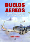DUELOS AÉREOS - 9788466231954 - TONY HOLMES