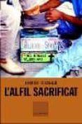 L ALFIL SACRIFICAT (PREMI FITER I ROSSELL 2002) - 9788466403054 - JORDI CUSSA