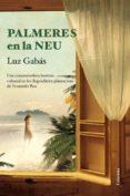 PALMERES EN LA NEU (EBOOK) - 9788466416054 - LUZ GABAS
