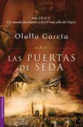 LAS PUERTAS DE SEDA - 9788467032154 - OLALLA GARCIA