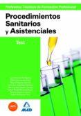 CUERPO DE PROFESORES TECNICOS DE FORMACION PROFESIONAL. PROCEDIMI ENTOS SANITARIOS Y ASISTENCIALES. TEST - 9788467638554 - VV.AA.