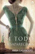 SI TODO DESAPARECIERA (EBOOK) - 9788468784854 - ANNA CASANOVAS