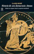 HISTORIA DE UNA DEMOCRACIA, ATENAS - 9788476002254 - CLAUDE MOSSE