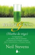wheatgrass - hierba de trigo (ebook)-neil stevens-9788478083954