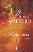A LOS PIES DEL MAESTRO - 9788478088454 - J. KRISHNAMURTI