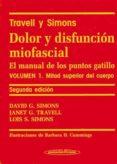 DOLOR Y DISFUNCIÓN MIOFASCIAL: EL MANUAL DE LOS PUNTOS GATILLO (VOL. 1): MITAD SUPERIOR DEL CUERPO (2ª ED.) (TRAVELL Y SIMONS)  RPO (2ª ED.) - 9788479035754 - DAVID G. SIMONS
