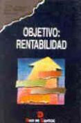 OBJETIVO, RENTABILIDAD - 9788479782054 - VV.AA.