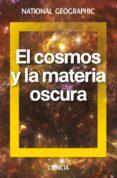 EL COSMO Y LA MATERIA OSCURA - 9788482986654 - VV.AA.