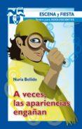 A VECES LAS APARIENCIAS ENGAÑAN - 9788483168554 - NURIA BELLIDO