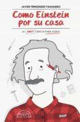 COMO EINSTEIN POR SU CASA - 9788483932254 - JAVIER FERNANDEZ PANADERO