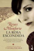 LA ROSA ESCONDIDA - 9788484608554 - REYES MONFORTE