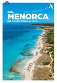 MENORCA. UN PASEO POR LA ISLA (ES) - 9788484787754 - VV.AA.