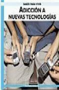 saber para vivir: adiccion a nuevas tecnologias-elisardo becoña-9788485401154